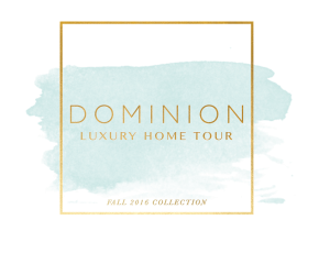 The Dominion Luxury Home Tour Fall 2016